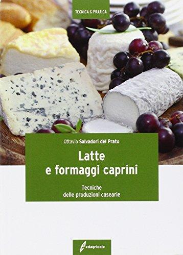 Latte e formaggi caprini. Tecniche delle produzioni casearie