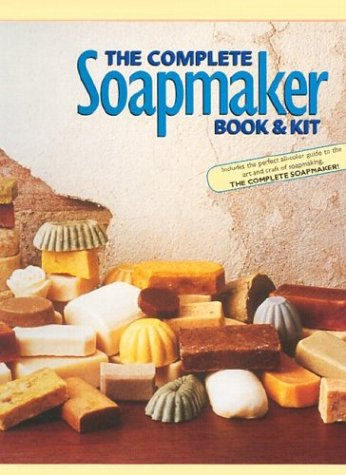 The Complete Soapmaker: Tips, Techniques & Recipes for Luxurious Handmade Soaps with Book(s)
