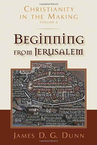 Beginning from Jerusalem (Christianity in the Making)