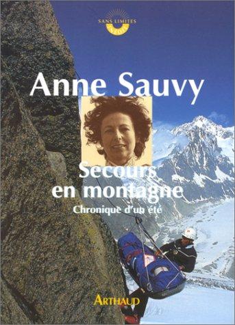 Secours en montagne : Chronique d'un été par Anne Sauvy