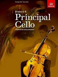 Principal Cello: 12 repertoire pieces for cello, Grades 6-8
