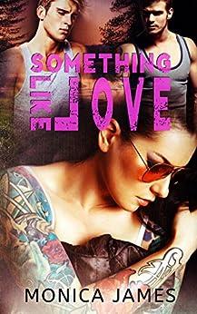 Something Like Love (Something Like Normal Book 3) by [James, Monica]