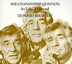 The Unanswered Question - Six Talks a...