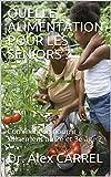 QUELLE ALIMENTATION POUR LES SENIORS ?: Comment se nourrir sainement au 2e et 3e âge ? (French Edition)