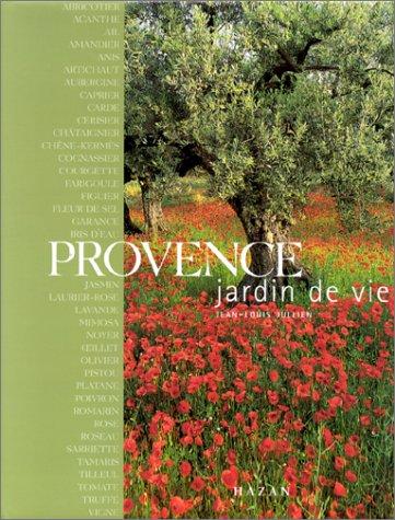 Provence, jardin de vie par Jean-Louis Jullien