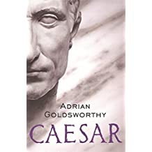 Caesar: The Life of a Colossus by Adrian Keith Goldsworthy (2007-05-03)