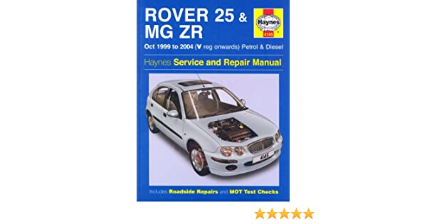 Rover 25 and MG ZR Petrol and Diesel: 99-04 Haynes Service and ...