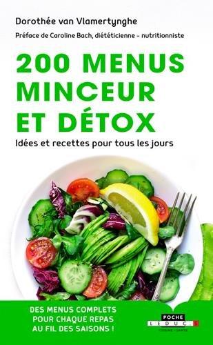 200 menus minceur et détox : Idées recettes pour tous les jours par Dorothée van Vlamertynghe