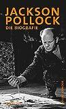 Jackson Pollock: Die Biografie