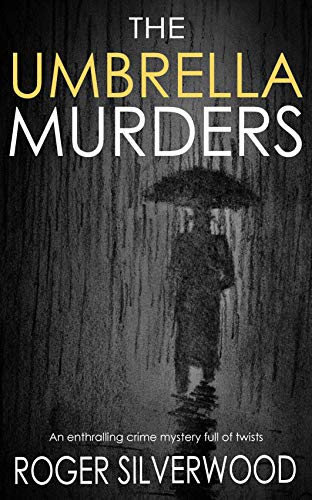 THE UMBRELLA MURDERS an enthralling crime mystery full of twists (Yorkshire Murder Mysteries Book 7) by [SILVERWOOD, ROGER]