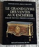Chefs d'oeuvre, prix records. Le grand livre des ventes aux enchères. Drouot. Province. Ch...