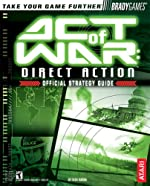 Act of War - Direct Action? Official Strategy Guide de Rick Barba