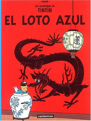 El Loto Azul/ the Blue Lotus (Tintin)