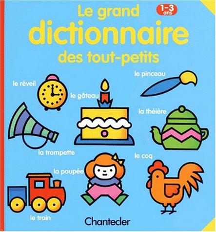 Le grand dictionnaire des tout petits par Marion Van Coppenolle