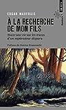Telecharger Livres A la recherche de mon fils Toute une vie sur les traces d un explorateur disparu (PDF,EPUB,MOBI) gratuits en Francaise