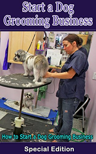 Start A Dog Grooming Business: How to
