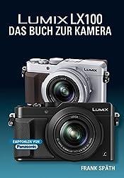 Lumix LX100  DAS BUCH ZUR KAMERA: auch für Leica D-Lux (109)