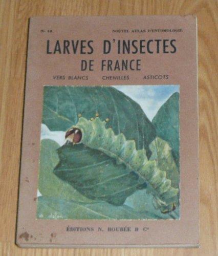 Renaud Paulian,... Atlas des larves d'insectes de France : Vers blancs, chenilles, asticots. Aquarelles et dessins par A. Moreau