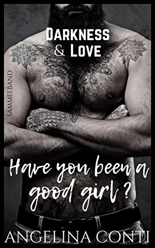 DARKNESS & LOVE: Have you been a good girl?