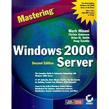 Mastering Windows 2000 Server by M Minasi (2000-03-30)