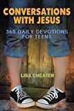 Conversations With Jesus: 365 Daily Devotions for Teens (Seeking the Heart of God) Paperback November 8, 2011