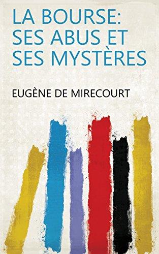 La bourse: ses abus et ses mystères par Eugène de Mirecourt