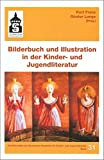 Bilderbuch und Illustration in der Kinder- und Jugendliteratur (Schriftenreihe der Deutschen Akademie für Kinder- und Jugendliteratur Volkach e.V.) -