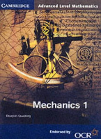 Mechanics 1 for OCR (Cambridge Advanced Level Mathematics for OCR)