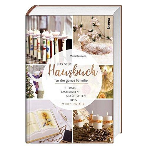 Das neue Hausbuch für die ganze Familie: Rituale, Bastelideen, Geschichten und Tipps, im Kirchenjahr