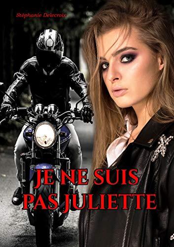 Je ne suis pas Juliette (Black Wolves t. 1) par [Delecroix, stéphanie]