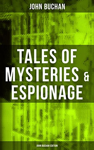 tales-of-mysteries-espionage-john-buchan-edition-gripping-tales-of-dangerous-exploits-mysteries-espi