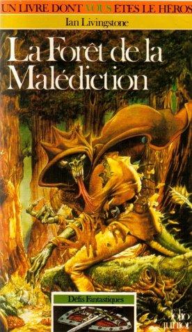 Défis Fantastiques Tome 3 : La Forêt de la malédiction par Ian Livingstone