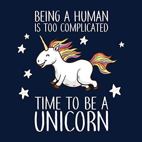 Being A Human Is Too Complicated Time To Be A Unicorn Women's Sweatshirt Navy blue