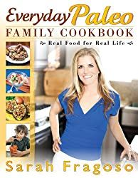 Everyday Paleo Family Cookbook: Real Food for Real Life (English Edition)
