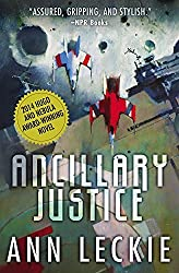 Ancillary Justice (Imperial Radch) by Ann Leckie (2013-10-01)