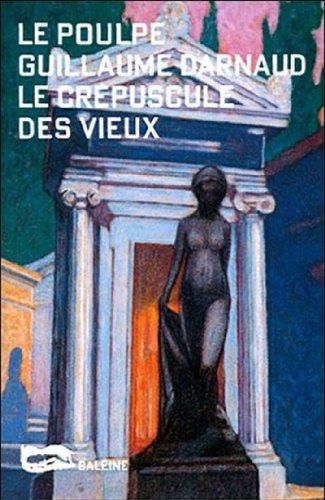 Le Crépuscule des vieux (Le Poulpe t. 66) par Guillaume Darnaud