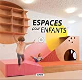 ESPACES POUR LES ENFANTS ARCHITECTURE ET DESIGN