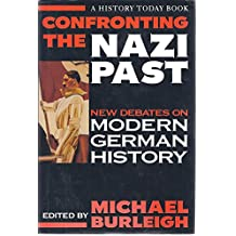Confronting the Nazi Past: New Debates on Modern German History