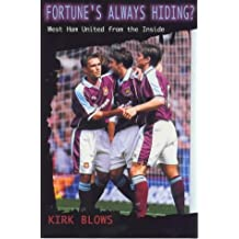 Fortune's Always Hiding: West Ham United from the Inside