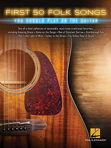 First 50 Folk Songs You Should Play on Guitar / Divers auteurs |