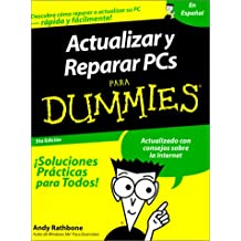 Actualizar y Reparar PCs Para Dummies/Upgrading and Fixing PCs for Dummies