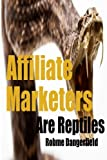 Affiliate Marketers are Reptiles (Self Publishing) by Robme Dangerfield (2014-09-02)