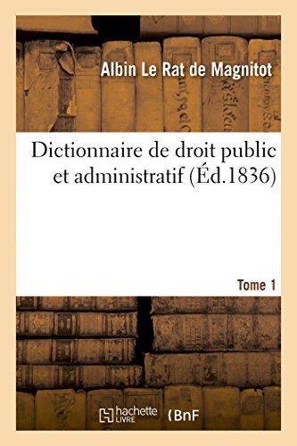 Dictionnaire de droit public et administratif. T1