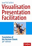 Visualisation, Presentation, Facilitation