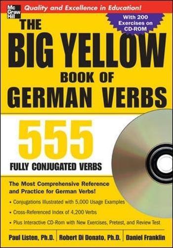 The Big Yellow Book of German Verbs (Book w/CD-ROM): 555 Fully Conjugated Verbs (NTC Foreign Language) por Paul Listen, Robert Di Donato, Daniel Franklin