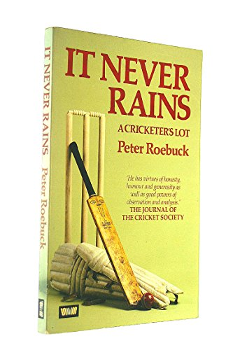 It Never Rains: A Cricketer's Lot por Peter Roebuck