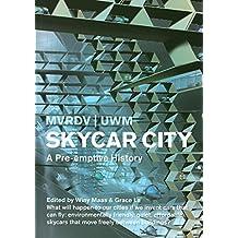 Skycar City: A Pre-emptive History (MVRDV)