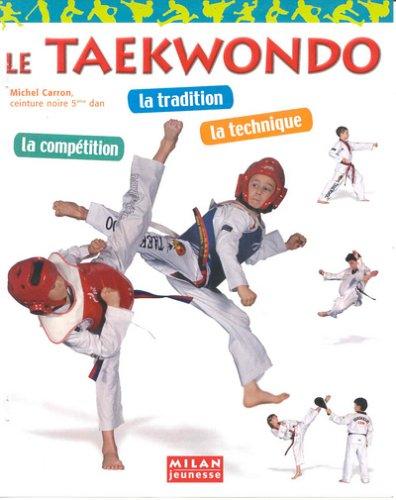 Le taekwondo par Michel Carron