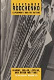 Aleksandr Rodchenko: Experiments for the Future by Alexander N. Lavrentiev (2005-04-18)