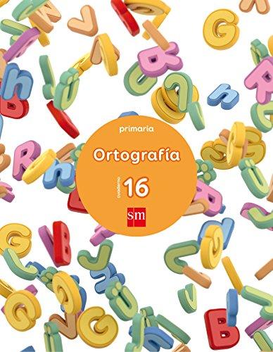 Cuaderno 16 de ortografía. Primaria - 9788467594317
